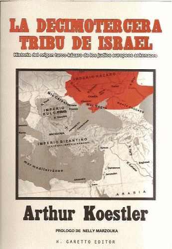 La Decimotercera Tribu – Los Judíos Jázaros, por Arthur Koestler